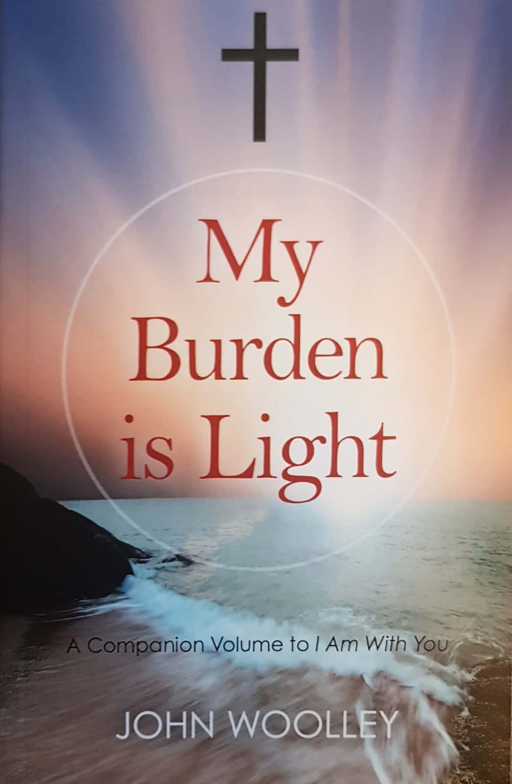 My Burden Is Light - Full Paperback Edition